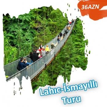 İSMAYILLI - LAHIC turu ( Lahıc kəndinin 2000 ildən çox tar