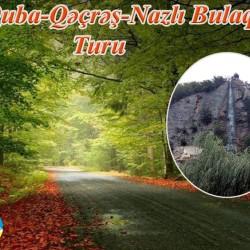 Quba - Qəçrəş - Nazlıbulaq turu - Qırmızı Qəsəbə Memorial
