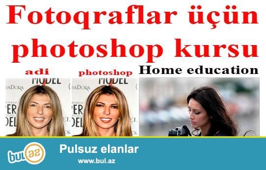 Home Education tədris mərkəzi Fotoqraflar üçün Photoshop kursları təşkil edir...