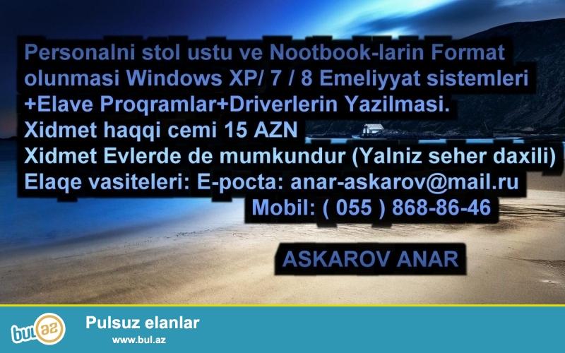Personalni ve Notebook komputerlerinin Formati Windows XP - Windows 7 - Windows 8 əməliyyat sistemlərinin yazılışı + Elavə proqramlar + Driverlərin+ Silinmiş faylların bərpası...