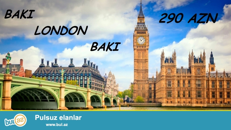 BAKI ~ LONDON ~ BAKI  aviabiletini qiyməti cəmi 290 azn...
