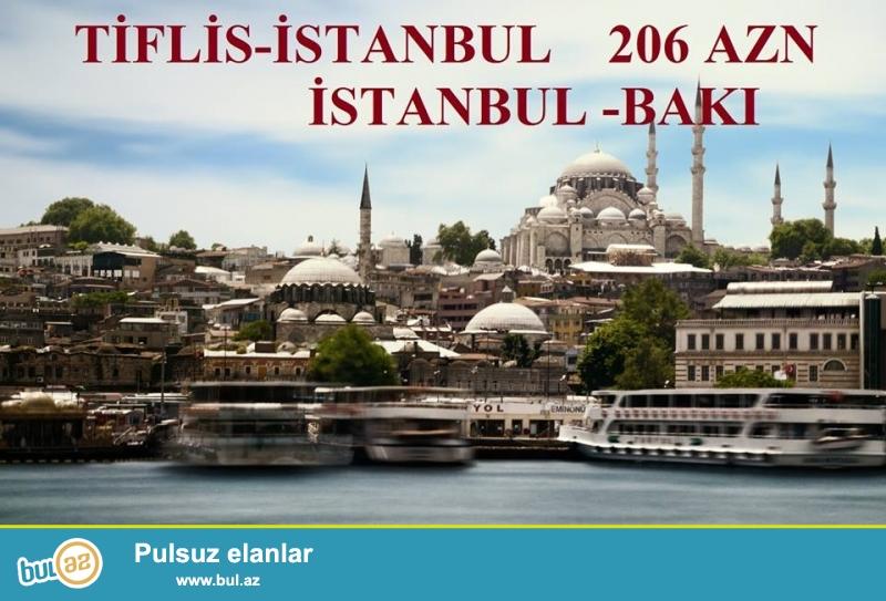 TİFLİS - İSTANBUL - BAKI 206 AZN