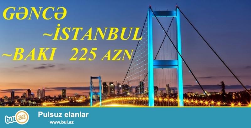 Gəncə - İstanbul - Bakı 225 AZN<br /> Gəncə - İstanbul - Bakı uçmaq və geri dönmək üçün aviabiletin qiyməti cəmi 225 AZN...