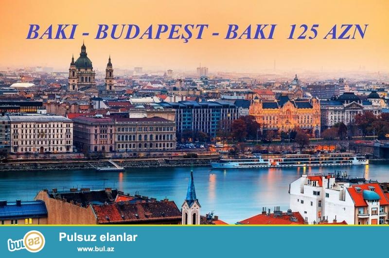 31 MARTDAN etibarən BAKI - BUDAPEŞT - BAKI avibiletin qiyməti 125 azn