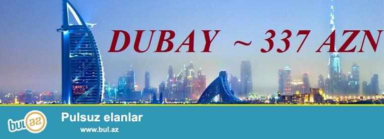 ♛ BAKI - DUBAY - BAKI ♛ 337 AZN<br /> <br /> Bakıdan Dubaya uçmaq və geri dönmək üçün aviabiletin qiyməti cəmi 337 AZN...