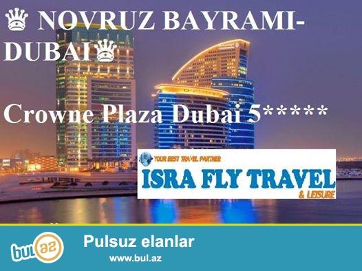 ♛ ♛ ♛ NOVRUZ BAYRAMI DUBAI♛ ♛ ♛ <br /> <br /> Crowne Plaza Dubai 5*****<br /> <br /> 5 GÜN - 4 GECƏ ...