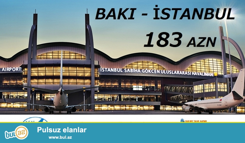 BAKI - İSTANBUL 183 AZN<br /> Mart ayinda Bakıdan - İstanbula uçmaq üçün aviabiletin qiyməti cəmi 183 AZN...