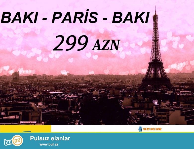 BAKI - PARİS - BAKI 299 AZN<br /> 1 Aprel ayindan - 31 Maya qədər Bakıdan - Parisə uçmaq və geri dönmək üçün aviabiletin qiyməti cəmi 299 azn...