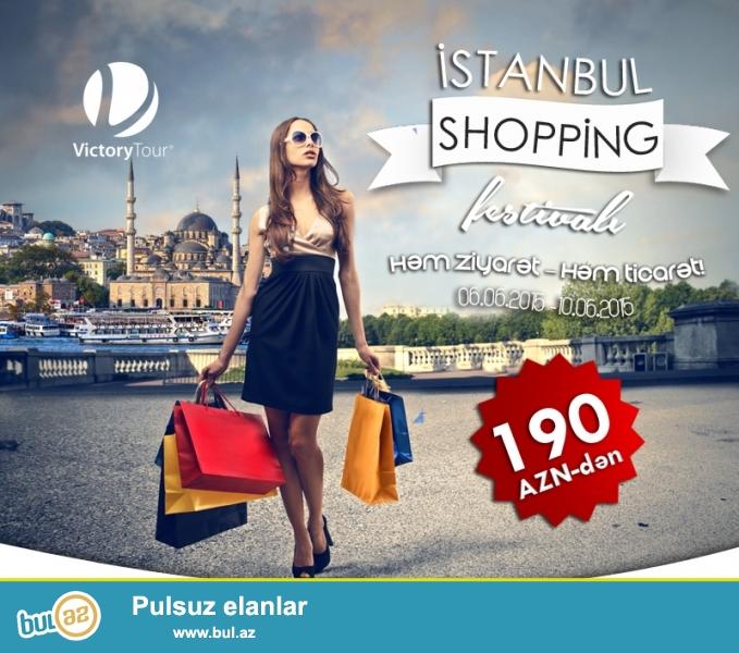 """İstanbul dəblə geyinməyi sevən hər kəsi 6 - 28 iyun tarixlərində möhtəşəm """"Shopping Festival""""a dəvət edir!<br /> <br /> Dostlar sizin rahat alış-veriş və istirahət etməyiniz üçün, bizim şirkət xüsusi olaraq turpaketlər hazırlayıb:<br /> Shopping Festival İstanbul 2015!<br /> <br /> 06..."""