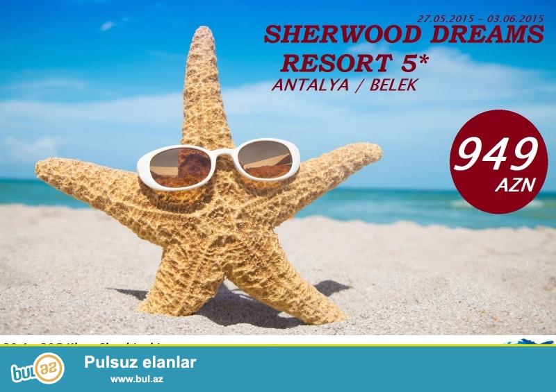 ANTALYA / BELEK<br /> SHERÜOOD DREAM RESORT 5*<br /> 27...
