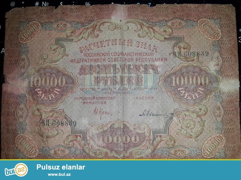 50 Rubl 1899 Nikolay I.<br /> 10.000 Rubl 1919<br /> Ekaton<br /> ozumdedir tecili satiram...