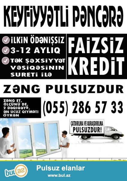 Plastik Qapı Pəncərələrin Krediti 3-9 ayliqdir...