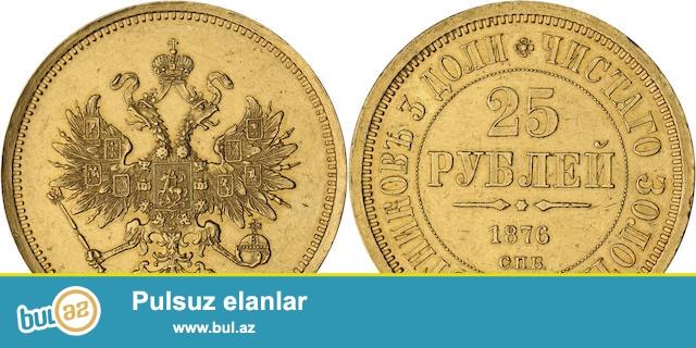 kimde sekildeki gornusde 25 rubul 1876 ci il varsa elaqe saxlasin vasiteciler yox real kimde varsa o yazsin cunki lazim olan formada sekiler isteyecem<br />