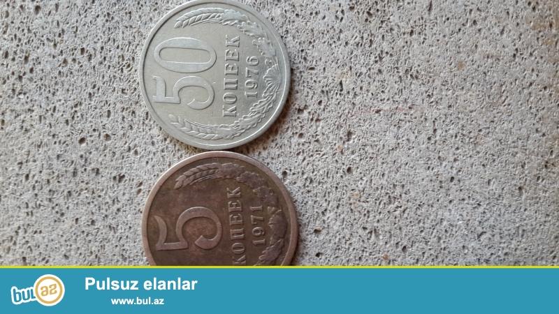 Qəpik satiram.1971 ilin 5 qəpiyi,1976 ilin 50 qəpiyini,1966-1983 il arasi 1 rubllar var 14 eded satiram...