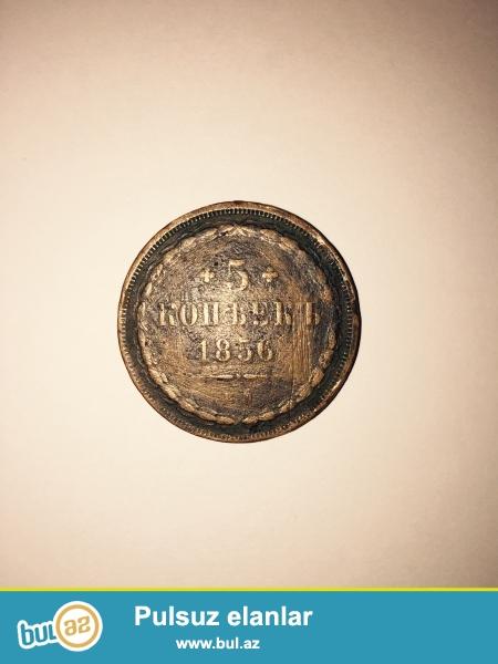 1856-ci ilin 5 qepiyini satiram. Yaxshi veziyyetdedir