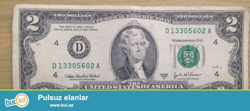 2003 cu ilin 2 dollari..qiymet sondur..real alicilar zeng etsin...