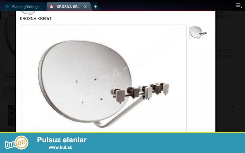 Krosna kredit   peyk antennalarını kreditlə satışı   çatdırılma və  quraşdırılma     ilkin ödəniş 20 azn   zəmanətlə...