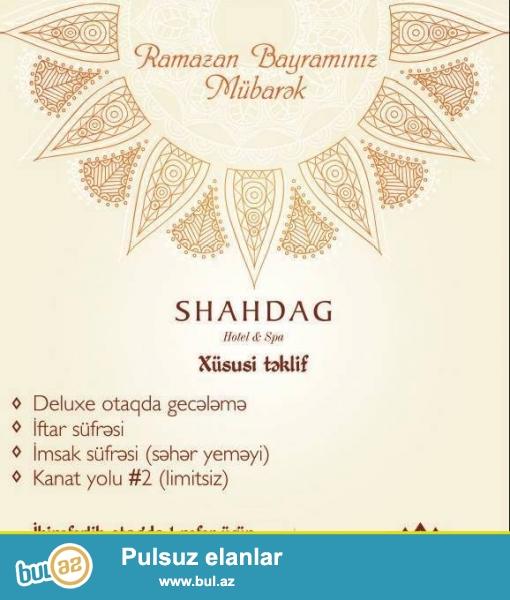Əzız dostlar,<br /> Ramazan Bayramında Shahdag Hotel & Spa otelində qalmaq imkanını qacırmayın!<br /> 90 AZN-dən başlayan qiymətlərlə...