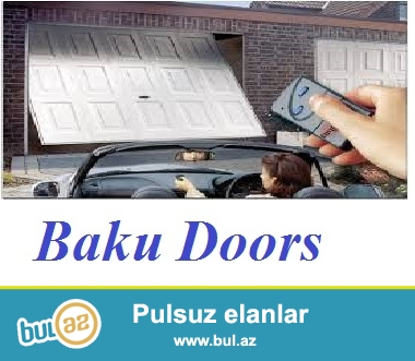Baki Doors sirketi size Turkiye ve Italiya istehsali olan qaraj, seksional, kepenk, panjur, fotosell, doner ve s...