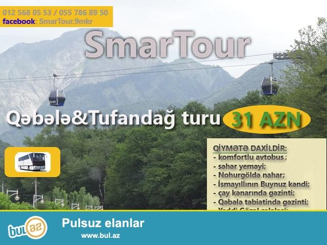"""QƏBƏLƏ Tufandağ və İSMAYILLI Buynuz kəndi turu – 24 AZN - həftəsonları / """"20 Yanvar""""dan..."""