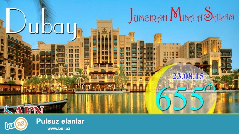 DUBAY ! <br /> Madinat Jumeirah - Mina A Salam (EXCLUSIVE) 5* 655 azn <br /> 2 gecə /3 gün <br /> Tarix : 23...