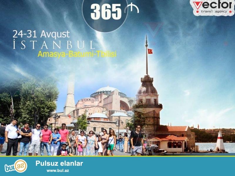 Sezonun 2 ci İstanbul turu .. 365 manat -<br /> 1 gecə Amasyada 4 gecə İstanbulda Qalmaq<br /> Oteldə səhər yeməyi<br /> Amasya Və İstanbulda gəzinti<br /> Tur zamanı Çəkiliş<br /> Nəqliyyat (Avtobus) daxildir...