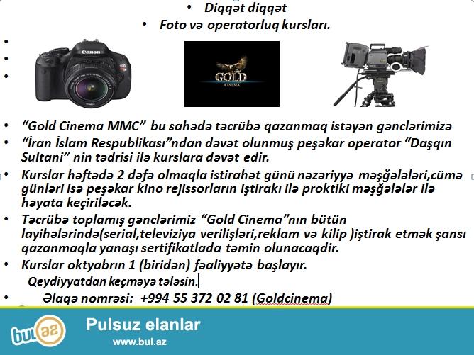 Diqqət diqqət<br /> Foto və operatorluq kursları...