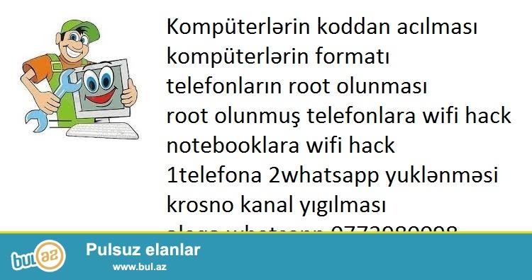 Diqqet diqqet axıra kimi oxu!<br /> Facebook şəkil bloku pasport bloku acılması<br /> Kompüterlərin koddan acılması <br /> kompüterlərin formatı və proqramların yazılması<br /> telefonların root olunması<br /> root olmuş telefonlara wifi hack<br /> notebooklara wifi hack<br /> 1telefona 2whatsapp yüklənməsi <br /> krosno kanal yığılması<br /> əlaqə aşağıdakı səyfə <br /> XAİŞ OLUNUR SƏYFƏNİ BƏYƏNİN DOSTLARVIZI DƏVƏT EDİN<br /> https://www...