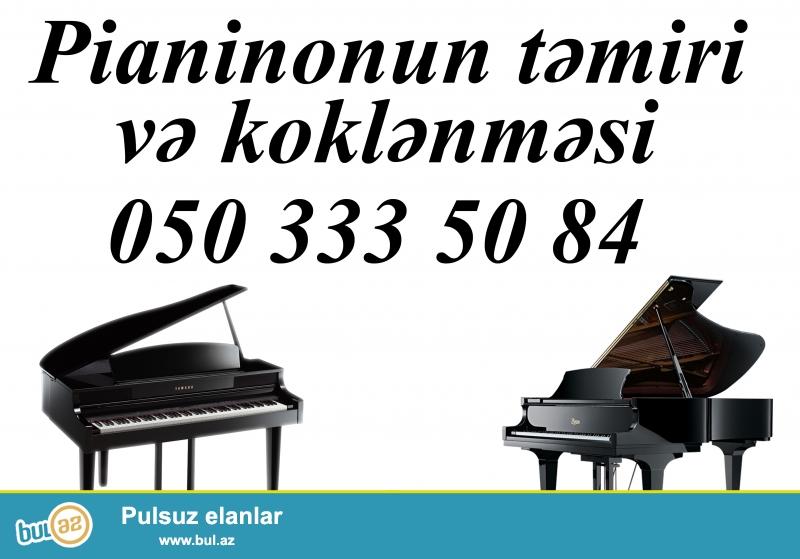 Pianinolarin yuksek seviede temiri ve koklenmesi tel 0503335084