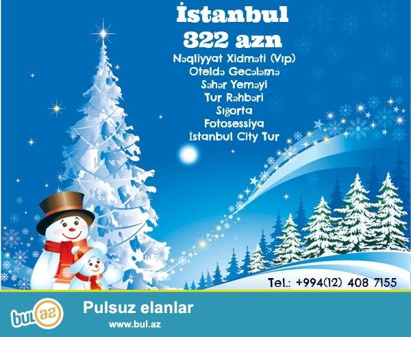 ☛Yeni İl İstanbul Turu <br /> 322AZN -dən başlayan qiymətlərlə...