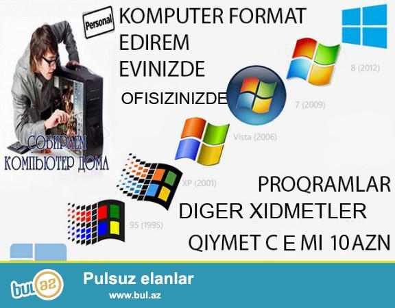 İstediyiniz unvanda Bakıda,Sumqayıtda və ətraf ərazilərə Komputer format 8 AZN<br /> Printerlərin təmiri,kartriclərin doldurulması-8 manat<br /> (Windows Xp,Windows 7,Windows 8...