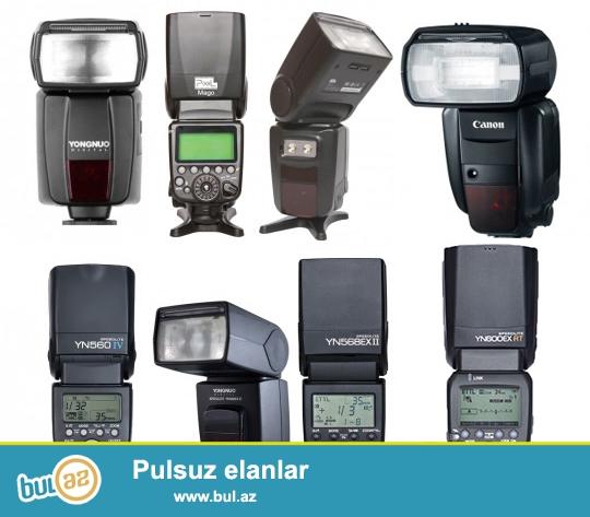 Canon 600 EX RT—780Azn<br /> Pixel Mago(For Canon)—180Azn<br /> Yongnuo YN 460 II—100Azn<br /> Yongnuo YN 560 IV—150Azn<br /> Yongnuo YN 568 EX(For Nikon)—210Azn<br /> Yongnuo YN 568 EX II(For Canon)—230Azn<br /> Yongnuo YN 600 EX RT—250Azn<br /> Hamısı təzədi əldədir 1il zəmanət verilir...