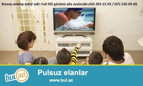 Krosnu antenaların Full HD aparatla nəğd və kreditlə satışı və quraşdırılması...