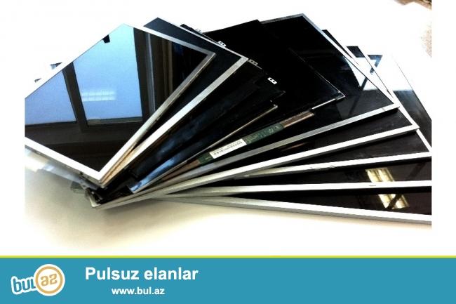 Noutbuk üçün hər növ ekranlar satışda.Bakı və Abşeron daxilində pulsuz catdırıma və zemanetlə...
