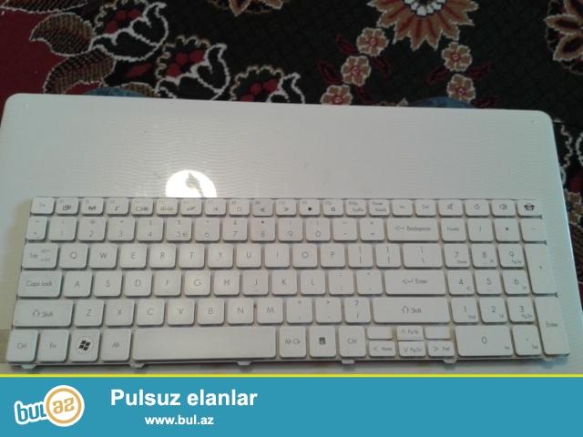 SAlam.Acer noutbuk klavyaturasi satiram . problemsiz isleyir ...