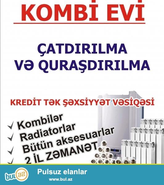 """""""KOMBİ"""" Evi Kombi istilik sistemlərinin tək şəxsiyyət vəsiqəsi ilə kredit satışlarını təklif edir..."""