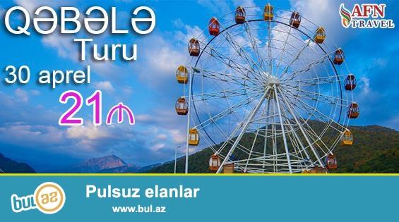 30 Aprel tarixində baş tutacaq QƏBƏLƏ Turuna son yerlər qaldı...