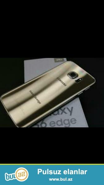 """Təcili Satıram Pula ehtiyacım var. """"Samsung Galaxy Edge S6""""  Telefon saz vəziyyətdədir..."""