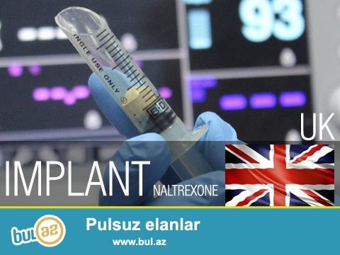 Naltrekson implant satilir, warik ve ampula da deyilir...