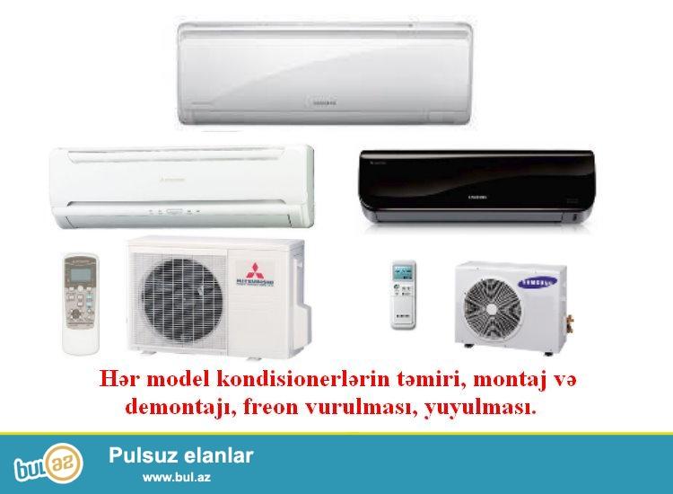 Hər model kondisionerlərin təmiri, montaj və demontaji, freon vurulması, yuyulması...