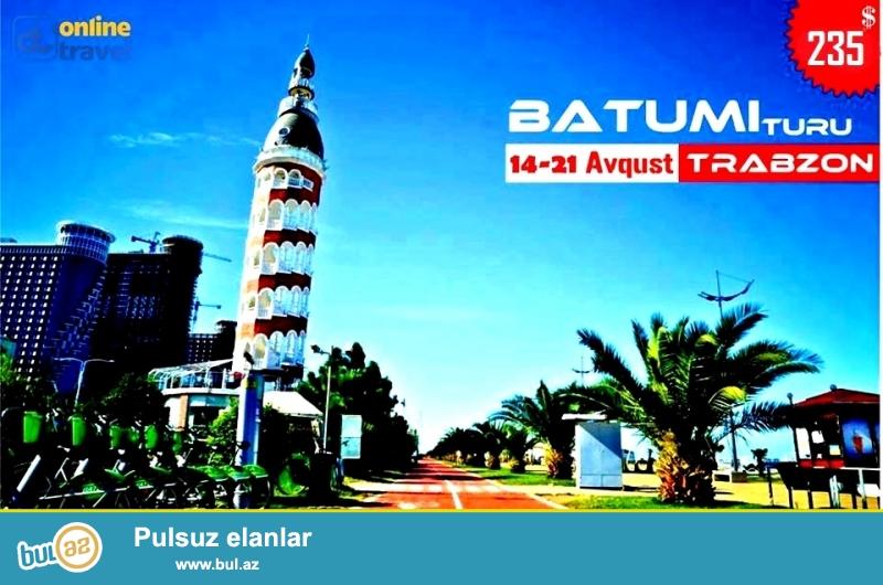 Batumi - Trabzon - Tbilisi Turu - 235 Usd <br /> 14 - 21 Iyul və 14 -21 Avqust (5 gecə 6 gün) <br /> **********************************************************************<br /> Ekskursiyalar :<br /> Tbilisi city tour<br /> Trabzon ( Uzungöl , Fırtına Dərəsi )<br /> Batumi city tour<br /> **********************************************************************<br /> Qiymətə Daxildir:<br /> Nəqliyyat Xidməti ( Vip Travego )<br /> Oteldə Gecələmə ( 5 gecə/6 gün Ventura Hotel 3* )<br /> Səhər Yeməyi<br /> Ekskursiyyalar<br /> Bələdçi Xidməti (yolda və ekskursiyya zamanı)<br /> Fotosessiya (şəkillər diskə yazılıb sizə təqdim olunacaq)<br /> **********************************************************************<br /> Qiymətə daxil deyil :<br /> Nahar və Şam yəməyi<br /> **********************************************************************<br /> Qeyd 1: Oteldə yerləşmə 2 və 3 nəfərlik nömrələrdədir<br /> Qeyd 2: <br /> - Usaq qiyməti 0-6 yaş üçün :<br /> Otel + Nəqliyyat 200 Usd<br /> - Nəqliyyat - 80 Usd <br /> - 6-12 Yaş üçün - 205 Usd <br /> **********************************************************************<br /> Qiymətə daxil deyil :<br /> Nahar və Şam yəməyi<br /> Qeydiyyatdan keçmək və Əlavə məlumat üçün :<br /> Online Travel<br /> Sizin Səyahət Xəttiniz<br />  Tel: +99412 409 44 10<br />  Mob: +99450 409 44 10<br /> www...