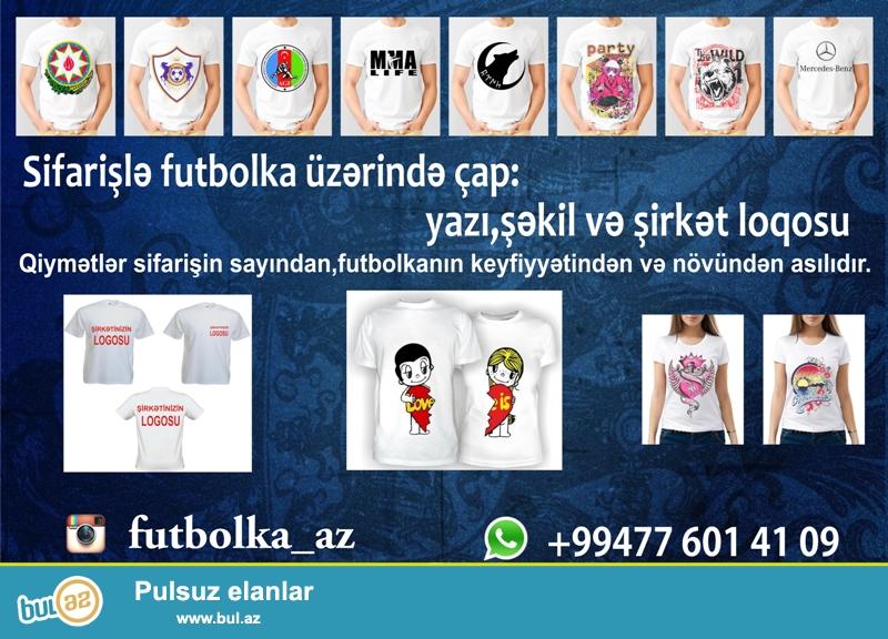 Sifarişlə futbolka üzərində çap: müxtəlif yazı,şəkil və şirkət loqosu...