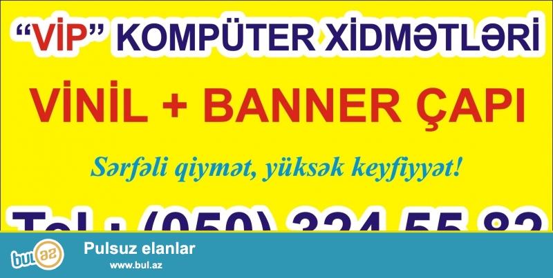 Rər növ reklam işləri təklif olunur.<br /> VİNİL + BANNER ÇAPI<br /> Tel: (050) 324 55 82