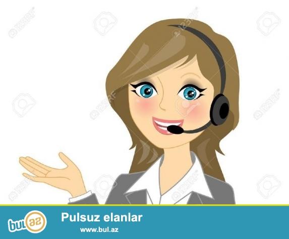 Operator xanım tələb olunur. Yaş həddi: 22-30 yaş arası Rus dilini səlis danışmalıdır...