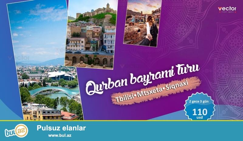 Qurban bayramında sizlərə 3 günlük Tbilisi Mtsxeta Siqnaxi turu təqdim edirik dəyərli turistlər<br /> ...
