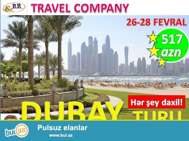 Dubaya Endirimli Tur !!!!<br /> Hər şey daxil -3* otel - Cəmi 517 Azn <br /> Tarxix: 26-28 fevral ...