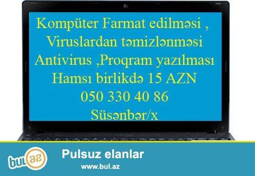 Hər növ kompüterlərin keyfiyyətli və uzun müddətli farmat edilmesi proqram və antivirus yazilması...