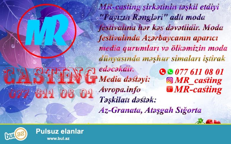 """MR-casting şirkətinin təşkil etdiyi """"Payızın Rəngləri"""" adlı moda festivalına hər kəs dəvətlidir..."""