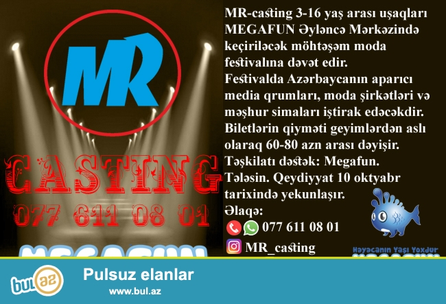 MR-casting 3-16 yaş arası uşaqları MEGAFUN Əyləncə Mərkəzində keçiriləcək möhtəşəm moda festivalına dəvət edir...