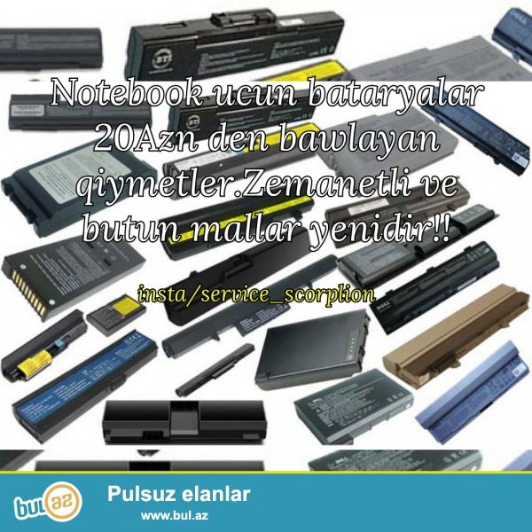 Notebook,Netbook,Lifebook ucun bataryalar.Zemanetli,Ucuz,Keyfiyyetli,Orginal ve Metrolara catdirma (Metro civarina)...